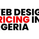 Web Design Pricing in Nigeria: How Much Does Web Design Cost in 2021?