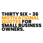 36 Motivational Quotes For Small Business Owners