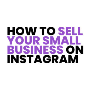 Read more about the article How To Sell Your Small Business on Instagram (2021 Update)